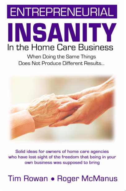Entrepreneurial Insanity in Home Care